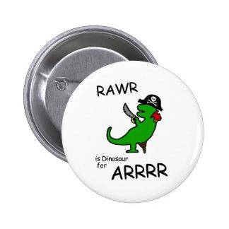 RAWR is Dinosaur for ARRR (Pirate Dinosaur) 2 Inch Round Button