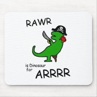 RAWR is Dinosaur for ARRR (Pirate Dinosaur) Mouse Pad
