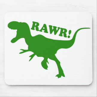 RAWR is how Dinosaurs say I love you Mousepads