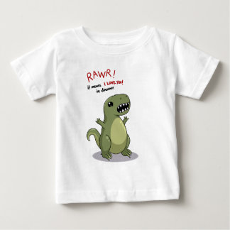 Rawr Means I love you in Dinosaur Baby T-Shirt