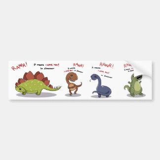 Rawr Means I love you in Dinosaur Bumper Sticker