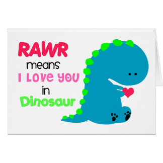 RAWR Means I love you in Dinosaur Card #2