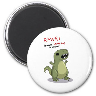 Rawr Means I love you in Dinosaur Fridge Magnets