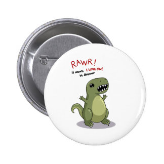 Rawr Means I love you in Dinosaur Pinback Button