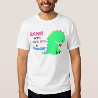 Rawr Means I love you in DINOSAUR shirt #2
