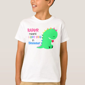 Rawr Means I love you in DINOSAUR shirt #2