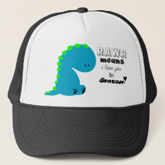 Rawr Means I love you in DINOSAUR shirt Trucker Hat