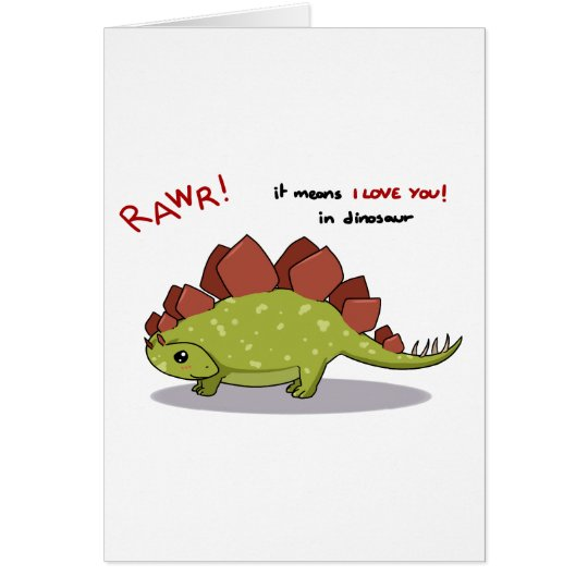 Rawr Means I love you in dinosaur Stegosaurus Card