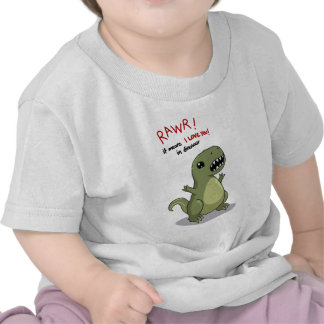 Rawr Means I love you in Dinosaur Tee Shirt