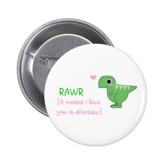 RAWR PIN REDONDO DE 2 PULGADAS