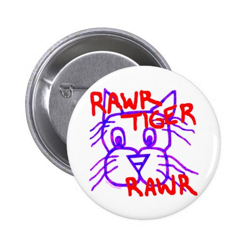 Rawr Tiger Rawr Silly Cat Pin Badge Button