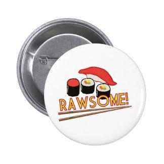¡Rawsome! Pin Redondo De 2 Pulgadas