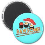 Rawsome! Refrigerator Magnet