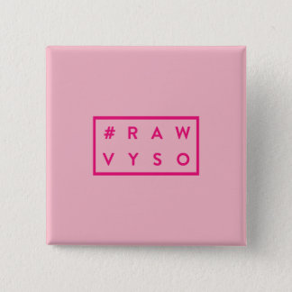 #rawVYSO: Pink Badge Pinback Button