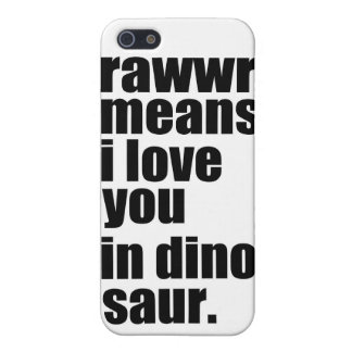 rawwr means i love you in dinosaur iPhone 5/5S case