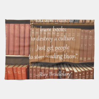 Ray Bradbury Quotation about Books Kitchen Towel