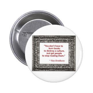 Ray Bradbury Quote About Burning Books Pinback Button