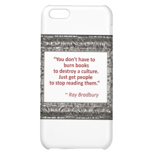 Ray Bradbury Quote About Burning Books iPhone 5C Covers