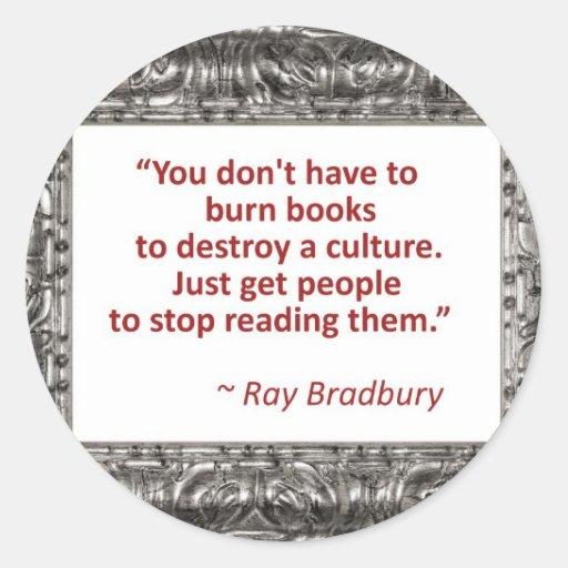 Ray Bradbury Quote About Burning Books Round Sticker