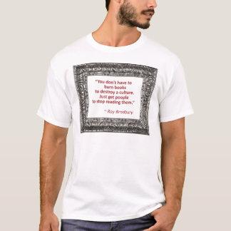 Ray Bradbury Quote About Burning Books T-Shirt