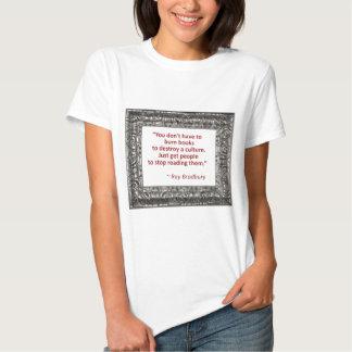 Ray Bradbury Quote About Burning Books T Shirt