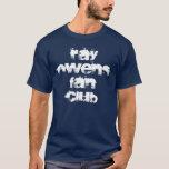 Ray Owens Fan Club T-Shirt