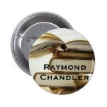 Raymond Chandler Pinback Buttons