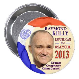 Raymond Kelly para el alcalde 2013 de NYC Pin Redondo De 3 Pulgadas