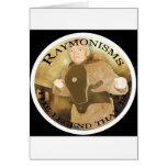 Raymonisms Greeting Cards