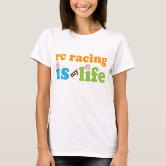 RC Racing is My Life T-Shirt