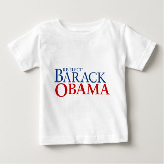 Re-elect Barack Obama Baby T-Shirt