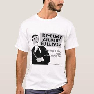 Re-Elect Gilbert Sullivan T-Shirt