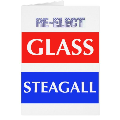 RE-ELECT Glass Steagall Greeting Cards