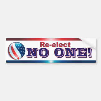 re-elect NO ONE bumper sticker Car Bumper Sticker