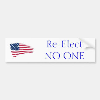 Re-Elect NO ONE Bumpersticker Car Bumper Sticker
