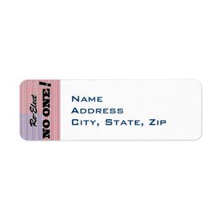 """Re-Elect NO ONE!"" Return Address Label"