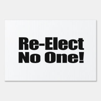 Re-Elect No one Signs
