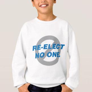 RE-ELECT NO ONE SWEATSHIRT