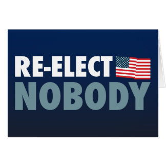 Re-Elect Nobody Card