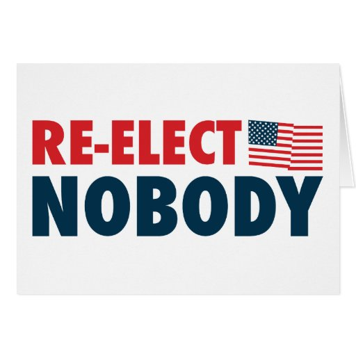 Re-Elect Nobody Greeting Card