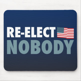 Re-Elect Nobody Mousepads