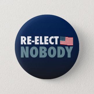 Re-Elect Nobody Pinback Button