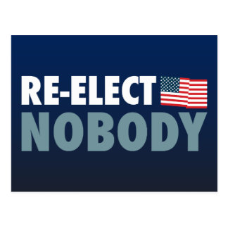 Re-Elect Nobody Post Card