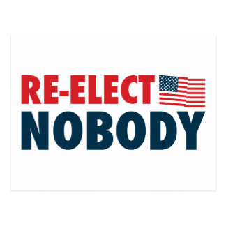 Re-Elect Nobody Post Cards
