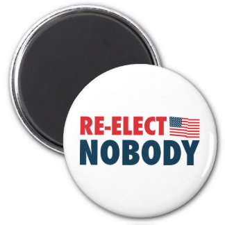 Re-Elect Nobody Refrigerator Magnet