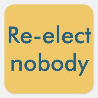 Re-elect nobody square sticker