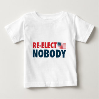 Re-Elect Nobody Infant T-shirt