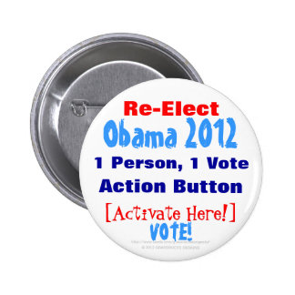 Re-Elect Obama 2012 Action Button, Activate Here!
