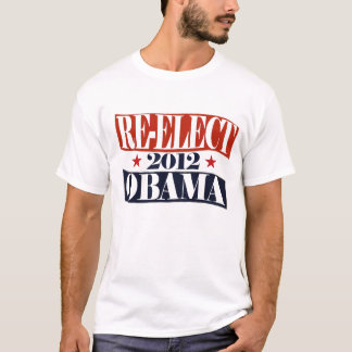 Re-elect Obama 2012 T-Shirt