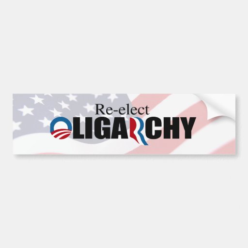 RE-ELECT OLIGARCHY.png Bumper Stickers